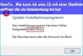 HowTo Wie kann ich eine CD mit einer Diashow öffnen, die als Dateiendung .tvs hat