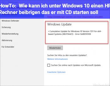 HowTo Wie kann ich unter Windows 10 einen HP Rechner beibrigen das er mit CD starten soll