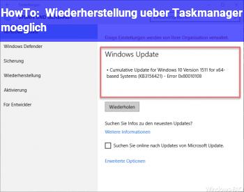 HowTo Wiederherstellung über Taskmanager möglich?