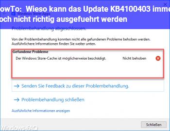 HowTo Wieso kann das Update KB4100403 immer noch nicht richtig ausgeführt werden?