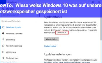 HowTo Wieso weiß Windows 10, was auf unserem Netzwerkspeicher gespeichert ist?
