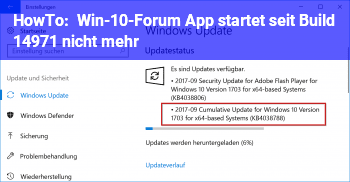 HowTo Win-10-Forum App startet seit Build 14971 nicht mehr