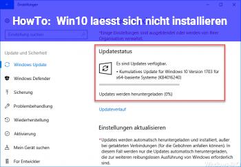 HowTo Win10 lässt sich nicht installieren!