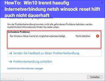 HowTo Win10 trennt häufig Internetverbindung. netsh winsock reset hilft auch nicht dauerhaft.