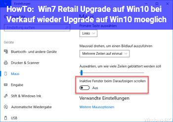 HowTo Win7 Retail Upgrade auf Win10, bei Verkauf wieder Upgrade auf Win10 möglich ?