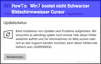 HowTo Win7 bootet nicht, Schwarzer Bildschirm/weißer Cursor!