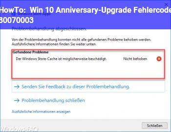 HowTo Win 10 Anniversary-Upgrade Fehlercode 80070003
