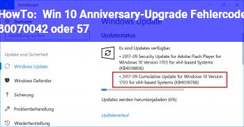 HowTo Win 10 Anniversary-Upgrade Fehlercode 80070042 (oder 57)