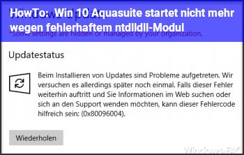 HowTo [Win 10] Aquasuite startet nicht mehr wegen fehlerhaftem ntdll.dll-Modul