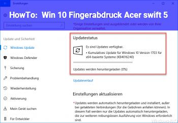 HowTo Win 10 Fingerabdruck Acer swift 5