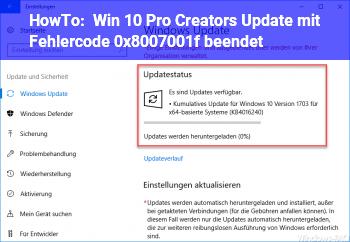 HowTo Win 10 Pro Creators Update mit Fehlercode 0x8007001f beendet