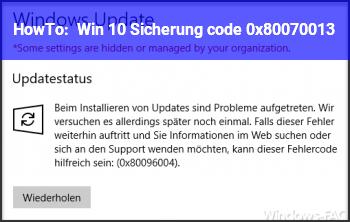 HowTo Win 10 Sicherung code 0x80070013