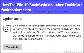 HowTo Win 10 Suchfunktion über Taskleiste funktioniert nicht
