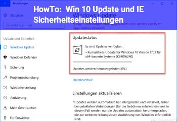HowTo Win 10 Update und IE Sicherheitseinstellungen