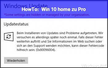 HowTo Win 10 home zu Pro
