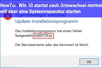 HowTo Win 10 startet nach Ortswechsel normal will aber eine Systemreparatur starten!