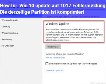 HowTo Win 10 update auf 1017 Fehlermeldung: Die derzeitige Partition ist komprimiert