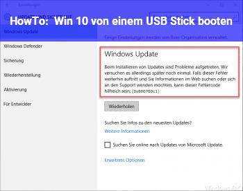 HowTo Win 10 von einem USB Stick booten
