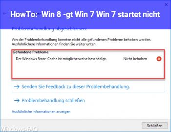 HowTo Win 8 -> Win 7 = Win 7 startet nicht