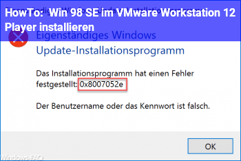 HowTo Win 98 SE im VMware Workstation 12 Player installieren