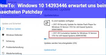 HowTo Windows 10 14393.446 erwartet uns beim nächsten Patchday