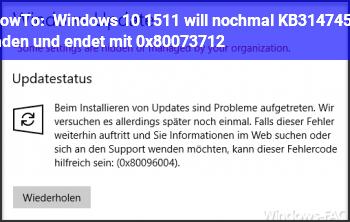 HowTo Windows 10 1511 will nochmal KB3147458 laden und endet mit 0x80073712
