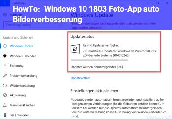 HowTo Windows 10 (1803) Foto-App, auto. Bilderverbesserung