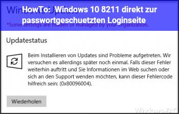 HowTo Windows 10 – direkt zur passwortgeschützten Loginseite