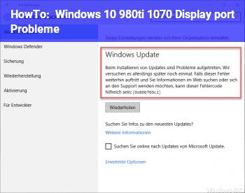 HowTo Windows 10 980ti &1070 Display port Probleme