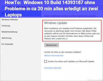 HowTo Windows 10 Build 14393.187 ohne Probleme in ca. 20 min alles erledigt an zwei Laptops