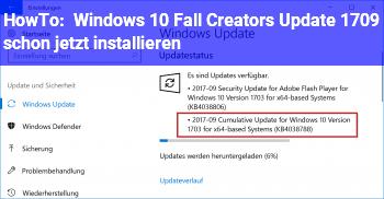 HowTo Windows 10 Fall Creators Update 1709 schon jetzt installieren