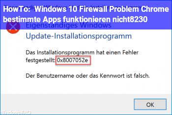 HowTo Windows 10 Firewall Problem? Chrome & bestimmte Apps funktionieren nicht…