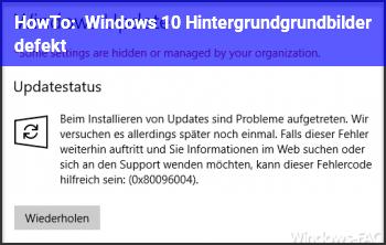 HowTo Windows 10 Hintergrundgrundbild(er) defekt?