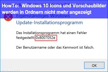 HowTo Windows 10: Icons und Vorschaubilder werden in Ordnern nicht mehr angezeigt