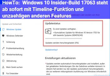 HowTo Windows 10 Insider-Build 17063 steht ab sofort mit Timeline-Funktion und unzähligen anderen Features