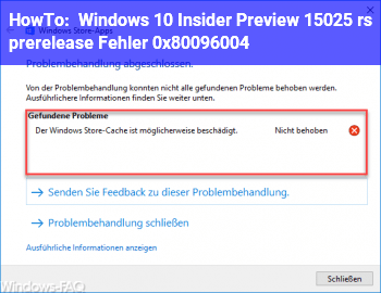 HowTo Windows 10 Insider Preview 15025 (rs_prerelease) – Fehler 0x80096004