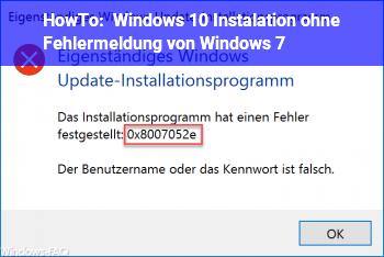 HowTo Windows 10 Instalation ohne Fehlermeldung von Windows 7