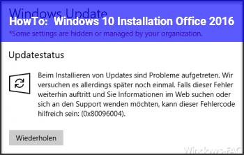 HowTo Windows 10 Installation / Office 2016