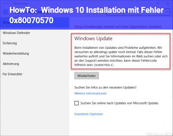 HowTo Windows 10 Installation mit Fehler 0x80070570