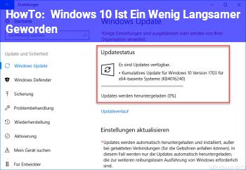 HowTo Windows 10 Ist Ein Wenig Langsamer Geworden