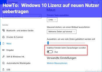 HowTo Windows 10 Lizenz auf neuen Nutzer übertragen.