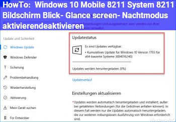 """HowTo Windows 10 Mobile – System – Bildschirm """"Blick""""- (Glance screen-) Nachtmodus aktivieren/deaktivieren"""