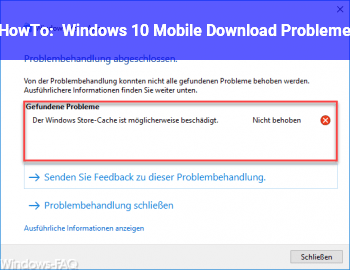 HowTo Windows 10 Mobile Download Probleme