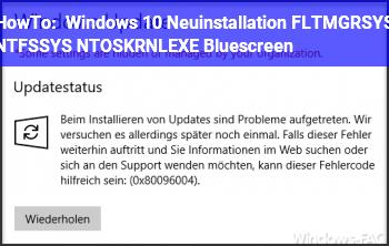 HowTo Windows 10 Neuinstallation FLTMGR.SYS NTFS.SYS NTOSKRNL.EXE Bluescreen