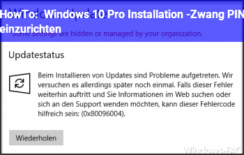 HowTo Windows 10 Pro Installation -Zwang PIN einzurichten