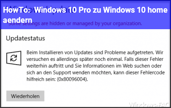 HowTo Windows 10 Pro zu Windows 10 home ändern?