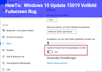 HowTo Windows 10 Update 15019 Vollbild / Fullscreen Bug