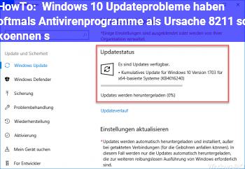 HowTo Windows 10: Updateprobleme haben oftmals Antivirenprogramme als Ursache – so können s