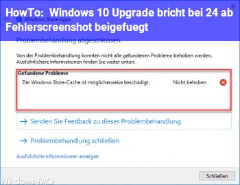 HowTo Windows 10 Upgrade bricht bei 24% ab. (Fehlerscreenshot beigefügt.
