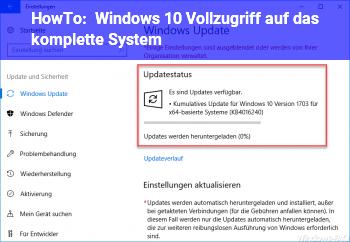 HowTo Windows 10 Vollzugriff auf das komplette System!